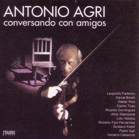 Antonio Agri - Conversando Con Amigos